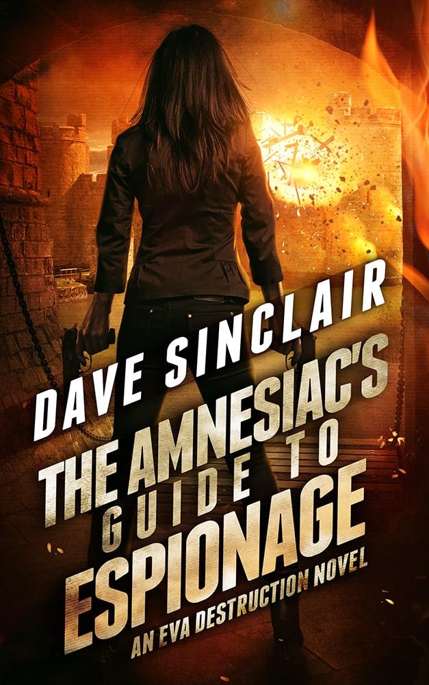 The Amnesiac's Guide to Espionage (Eva Destruction #2)